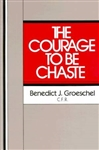 Courage To Be Chaste, The