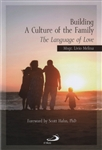 Building a Culture of the Family: The Language of Love