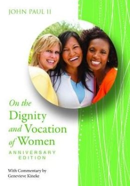 On the Dignity and Vocation of Women (25th Anniversary Edition)