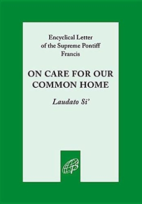 On Care for Our Common Home (Laudato Si)
