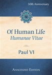Of Human Life (Humanae Vitae)  Annotated Edition