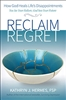 Reclaim Regret : How God Heals Life's Disappointments
