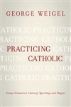 Practicing Catholic : Essays Historical, Literary, Sporting and Elegaic