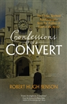 "Confessions of a Convert: The Classic Spiritual Autobiography from the Author of ""Lord of the World"""