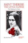 Saint Therese The Little Flower: The Making of a Saint