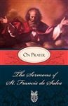 Sermons Of Saint Francis De Sales On Prayer