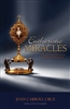 Eucharistic Miracles : And Eucharistic Phenomenon in the Lives of the Saints