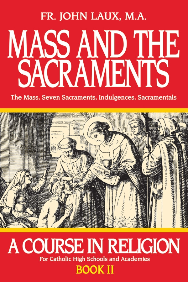 Mass And The Sacraments: A Course in Religion - Book II