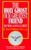 Holy Ghost - Our Greatest Friend