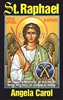 Saint Raphael : Angel of Marriage, Healing, Happy Meetings, Joy and Travel