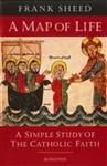 Map Of Life, A: A Simple Study of the Catholic Faith