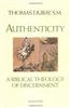 Authenticity : A Biblical Theology of Discernment