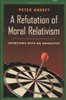 Refutation of Moral Relativism, A: Interviews with an Absolutist