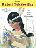 Saint Kateri Tekakwitha: The Lily of the Mohawks