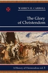 Glory of Christendom, The: A History of Christendom, Vol. 3