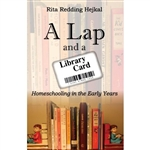 Lap and a Library Card, A: Homeschooling in the Early Years