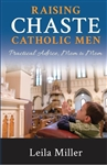 Raising Chaste Catholic Men: Practical Advice, Mom to Mom
