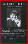 Advent of the Heart: Seasonal Sermons and Prison Writings - 1941-1944