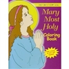 Mary Most Holy: Coloring Book