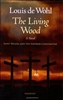 Living Wood, The: A Novel about Saint Helena and the Emperor Constantine