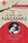 Song for Nagasaki, A: The Story of Takashi Nagai - A Scientist, Convert, and Survivor of the Atomic Bomb