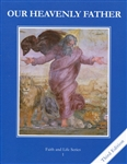 Our Heavenly Father, Grade 1 3rd Edition Student Book (Faith and Life Series)