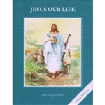 Jesus Our Life, Grade 2 3rd Edition Student Book (Faith and Life Series)