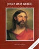 Jesus Our Guide, Grade 4 3rd Edition Student Book (Faith and Life Series)