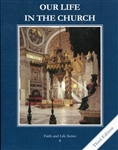 Our Life in the Church, Grade 8 3rd Edition Student Book (Faith and Life Series)