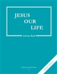Jesus Our Life, Grade 2 3rd Edition Activity Book (Faith and Life Series)