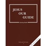 Jesus Our Guide, Grade 4 3rd Edition Activity Book (Faith and Life Series)