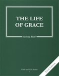 Life of Grace, The - Grade 7 3rd Edition Activity Book (Faith and Life Series)