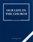 Our Life in the Church, Grade 8 3rd Edition Activity Book (Faith and Life Series)