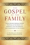 Gospel of the Family: Going Beyond Cardinal Kasper's Proposal in the Debate on Marriage, Civil Re-Marriage and Communion in the Church