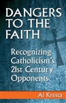 Dangers to the Faith: Recognizing Catholicism's 21st-Century Opponents
