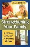 Strengthening Your Family : A Catho