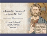 No Bible, No Breakfast! No Bible, No Bed! Fr. Larry Richards' Scripture Desk Calendar
