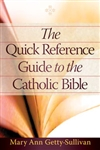 Quick Reference Guide to the Catholic Bible, The