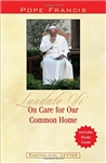 Laudato Si: On Care for Our Common Home with Study Guide