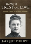 Way of Trust and Love, The: A Retreat Guided by St. Therese of Lisieux