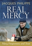 Real Mercy: Mary, Forgiveness, Trust