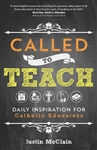 Called to Teach: Daily Inpsiration for Catholic Educators