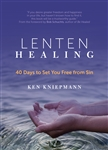 Lenten Healing: 40 Days to Set You Free from Sin
