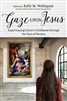 Gaze Upon Jesus : Experiencing Christ's Childhood Through the Eyes of Women