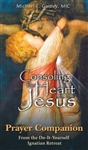 Consoling the Heart of Jesus: Prayer Companion