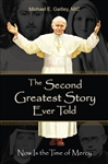 Second Greatest Story Ever Told, The: Now is the Time of Mercy