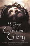 33 Days to Greater Glory: A Total Consecration to the Father Through Jesus