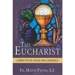 Eucharist, The: A Bible Study Guide for Catholics