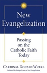 New Evanglization: Passing on the Catholic Faith Today