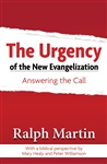 Urgency of the New Evangelization, The: Answering the Call